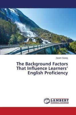 The Background Factors That Influence Learners' English Proficiency