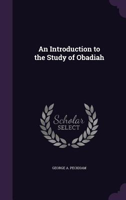 An Introduction to the Study of Obadiah