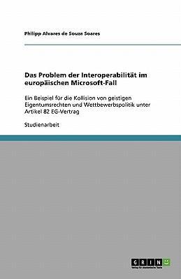 Das Problem der Interoperabilität im europäischen Microsoft-Fall
