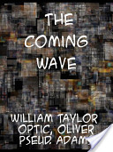 The Coming Wave The ...