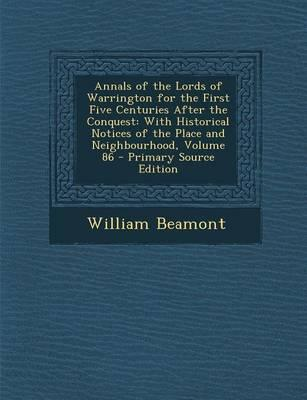 Annals of the Lords of Warrington for the First Five Centuries After the Conquest