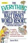 The Everything Family Guide To the Walt Disney World Resort, Universal Studios And Greater Orlando