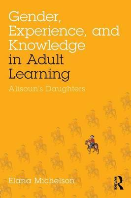 Gender, Experience, and Knowledge in Adult Learning