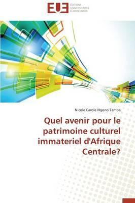Quel Avenir pour le Patrimoine Culturel Immateriel d'Afrique Centrale?