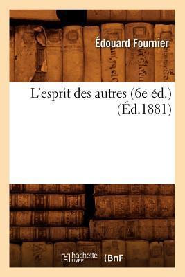 L'Esprit des Autres (6e ed.) (ed.1881)