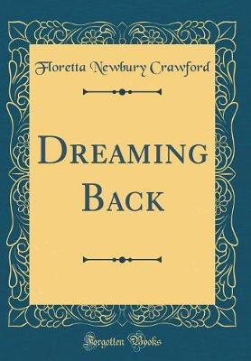 Dreaming Back (Classic Reprint)