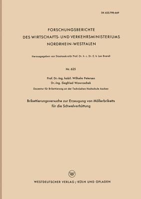 Brikettierungsversuche Zur Erzeugung Von Möllerbriketts Für Die Schwelverhüttung