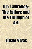 D.H. Lawrence; The Failure and the Triumph of Art