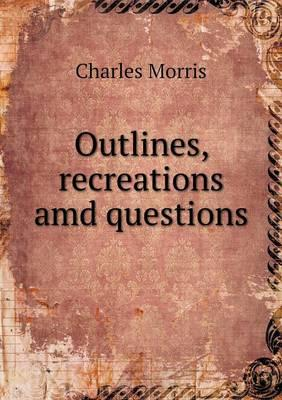 Outlines, Recreations AMD Questions