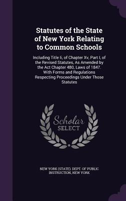 Statutes of the State of New York Relating to Common Schools