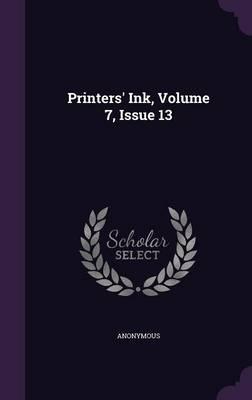 Printers' Ink, Volume 7, Issue 13