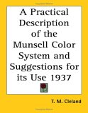 A Practical Description of the Munsell Color System and Suggestions for its Use 1937