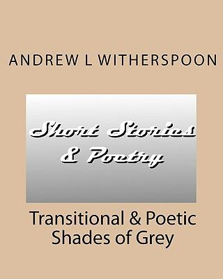 Transitional & Poetic Shades of Grey