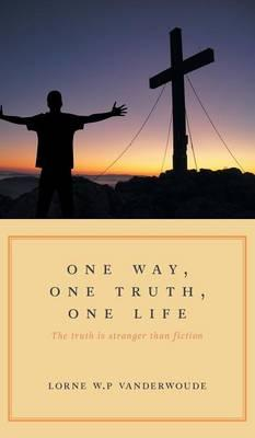 One Way, One Truth, One Life