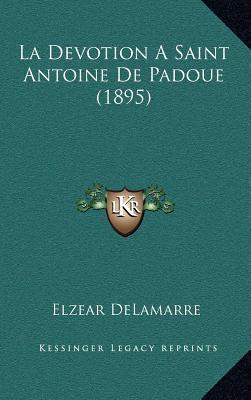 La Devotion a Saint Antoine de Padoue (1895)