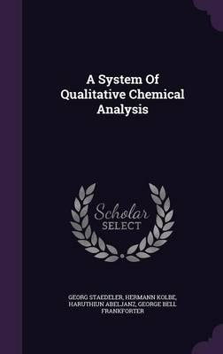 A System of Qualitative Chemical Analysis