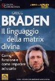 Il linguaggio della matrix divina. Come funziona e come imparare ad usarlo. Con 2 DVD