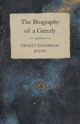 The Biography of a Grizzly Bear