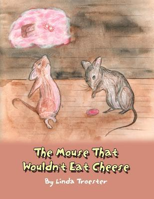The Mouse That Wouldn't Eat Cheese