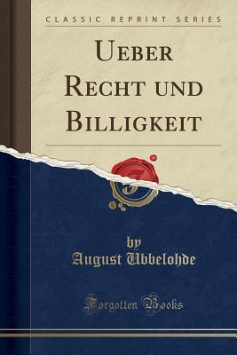 Ueber Recht und Billigkeit (Classic Reprint)