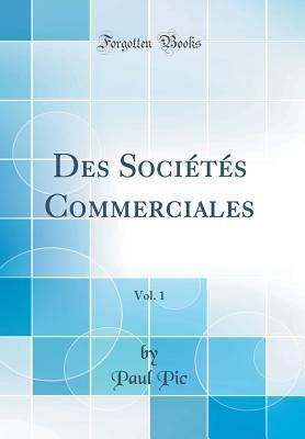 Des Sociétés Commerciales, Vol. 1 (Classic Reprint)