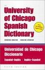 The University of Chicago Spanish Dictionary, Fifth Edition, Spanish-English, Englis