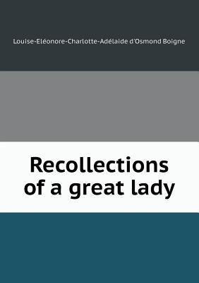 Recollections of a Great Lady