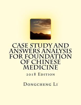 Case Study and Answers Analysis for Foundation of Chinese Medicine