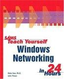 Sams Teach Yourself Windows Networking in 24 Hours