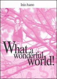 What a wonderful world! (vol. 2)