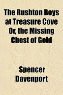 The Rushton Boys at Treasure Cove Or, the Missing Chest of Gold