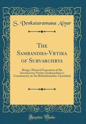 The Sambandha-Vartika of Sure¿varacharya