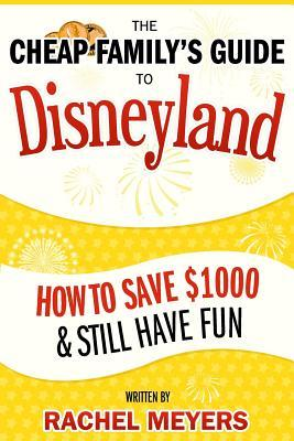 The Cheap Family's Guide to Disneyland