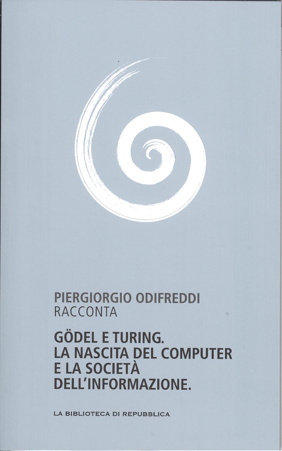 Piergiorgio Odifreddi racconta Gödel e Turing. La nascita del computer e la società dell'informazione