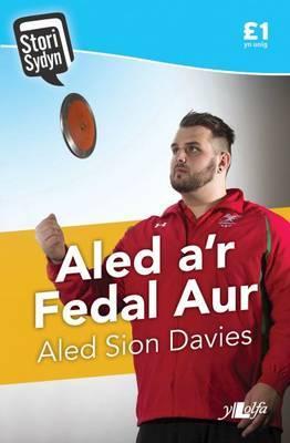 Aled A'r Fedal Aur (Cyfres Stori Sydyn)