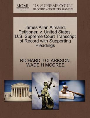 James Allan Almand, Petitioner, V. United States. U.S. Supreme Court Transcript of Record with Supporting Pleadings