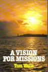 A Vision for Mission...