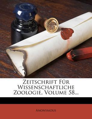 Zeitschrift Fur Wissenschaftliche Zoologie, Volume 58.