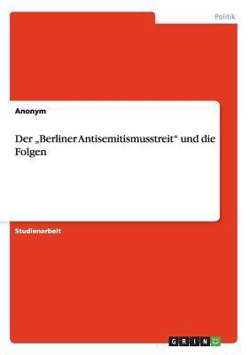 """Der """"Berliner Antisemitismusstreit"""" und die Folgen"""