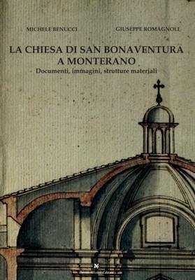 La chiesa di San Bonaventura a Monterano. Documenti, immagini, strutture materiali