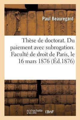 These de Doctorat. du Paiement avec Subrogation, Ses Origines en Droit Romain