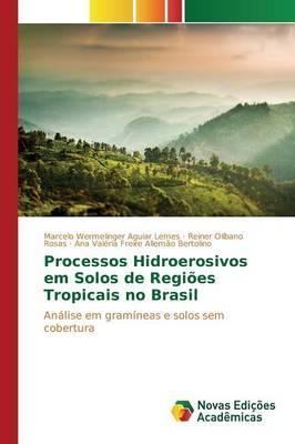 Processos Hidroerosivos em Solos de Regiões Tropicais no Brasil