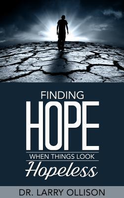 Finding Hope When Things Look Hopeless