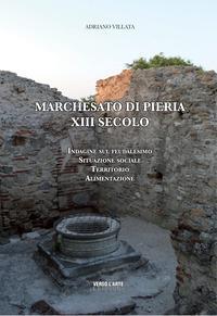 Marchesato di Pieria XIII secolo. Indagine sul feudalesimo, situazione sociale, territorio, alimentazione