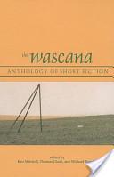 The Wascana Anthology of Short Fiction
