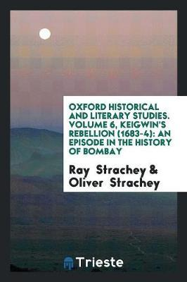 Oxford Historical and Literary Studies. Volume 6, Keigwin's Rebellion (1683-4)