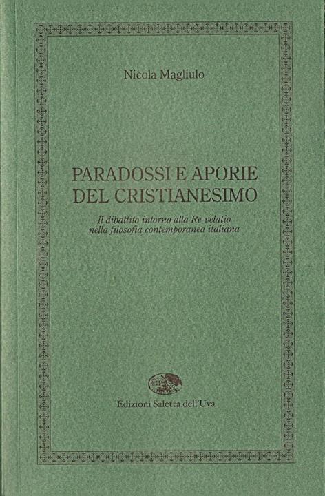 Paradossi e aporie del cristianesimo. Il dibattito intorno alla Re-velatio nella filosofia contemporanea italiana