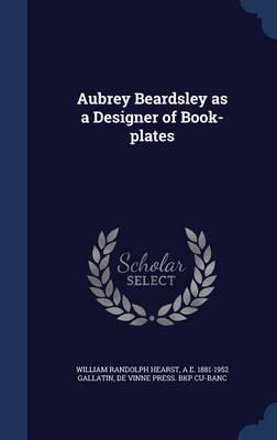 Aubrey Beardsley as a Designer of Book-Plates