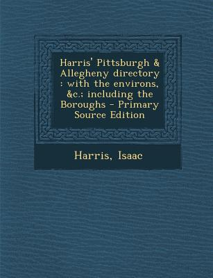Harris' Pittsburgh & Allegheny Directory