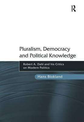 Pluralism, Democracy and Political Knowledge